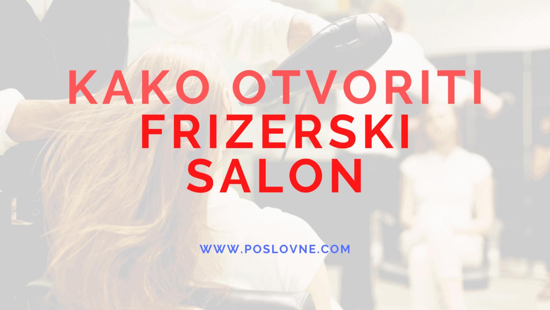 kako otvoriti frizerski salon