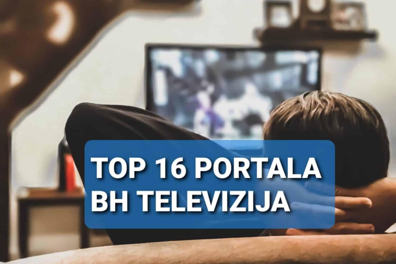 top 16 portala bh televizija